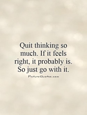 Feelings Quotes Thinking Quotes Thinking Too Much Quotes