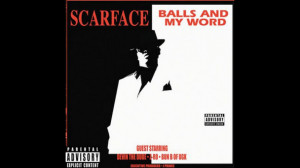 082411 music scarface influence balls and my word