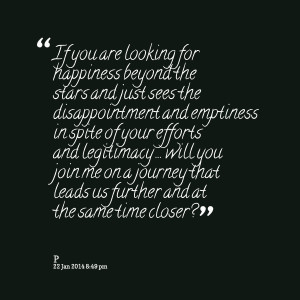 Quotes Picture: if you are looking for happiness beyond the stars and ...