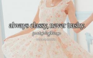 always classy never trashy