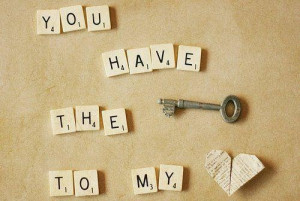 You have the key to my heart