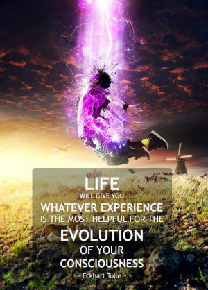 ... is the most helpful for the evolution of your consciousness