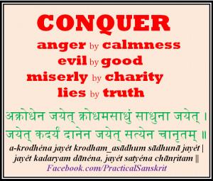 Conquer evil with good - अक्रोधेन जयेत् ...