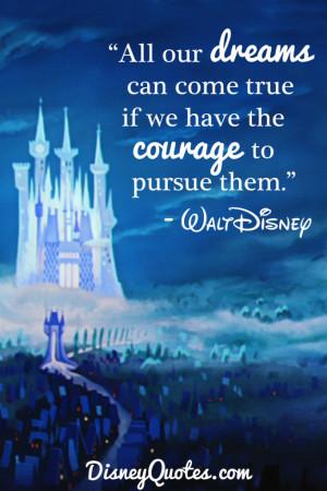 Disney All Our Dreams Come True Quote