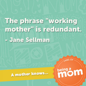 Mom Quotes – Working Moms