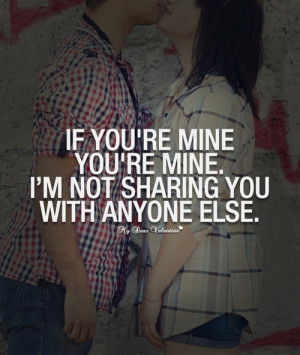 You Mine Quotes http://weheartit.com/entry/58058090