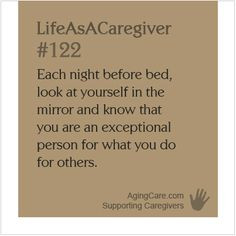 ... Quotes for Caregivers: www.agingcare.com... #LifeAsACaregiver More