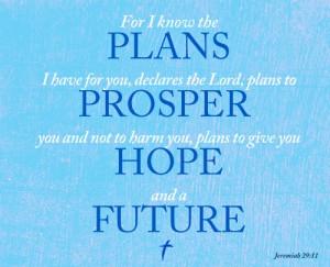 Plans. Prosper. Hope. Future.