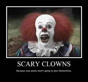 Scary Clowns. or are they?. SCARY ) v/ lils. Have a good sleep. I'm ...