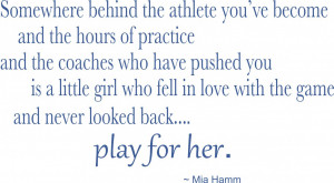 Mia Hamm Soccer Quote - Vinyl Decal