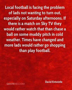 David Entwistle - Local football is facing the problem of lads not ...