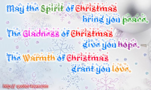 Spirit Of Christmas Bring You Peace. The Gladness Of Christmas Give ...