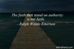 faith-The faith that stand on authority is not faith.