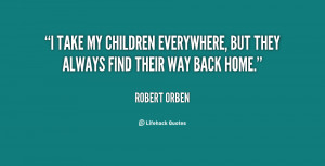 ... my children everywhere, but they always find their way back home