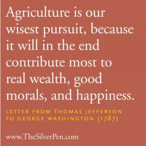 Agriculture is Our Wisest Pursuit – Thomas Jefferson