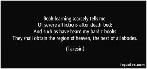 Book-learning scarcely tells me Of severe afflictions after death-bed ...