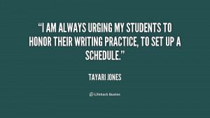 am always urging my students to honor their writing practice, to set ...