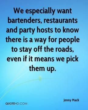 We especially want bartenders, restaurants and party hosts to know ...