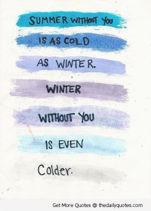 summer-winter-cold-without-you-quote-love-sad-miss-you-quotes-pictures ...