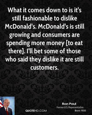 What it comes down to is it's still fashionable to dislike McDonald's ...