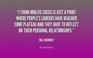 Mid Life Crisis Quotes