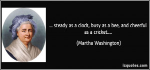 quote-steady-as-a-clock-busy-as-a-bee-and-cheerful-as-a-cricket-martha ...