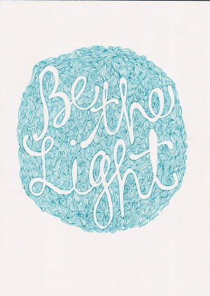 be the light quote aquamarine green ink handdrawn by Helloembrace, $30 ...