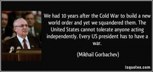 We had 10 years after the Cold War to build a new world order and yet ...