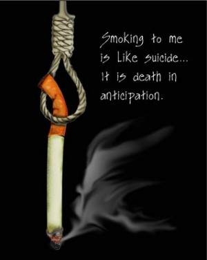 ... : Mar 10, 2011 Topic Views : 10042 Post subject: Anti smoking Quotes