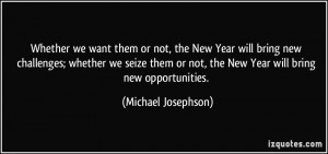 Whether we want them or not, the New Year will bring new challenges ...