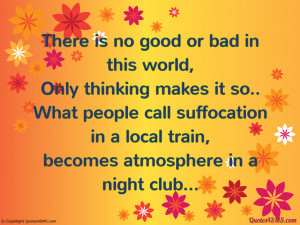 Good People Quotes There is no good or bad in