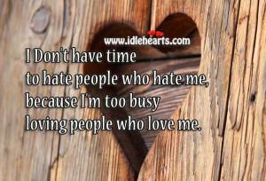 ... Busy Loving People, Busy, Hate, Love, Love Me, Loving, People, Time