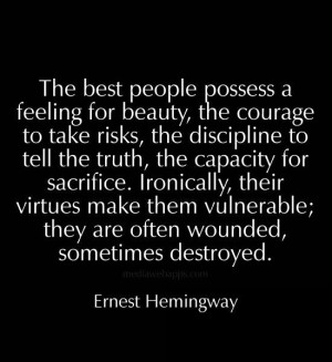 The best people possess a feeling for beauty, the courage to take ...