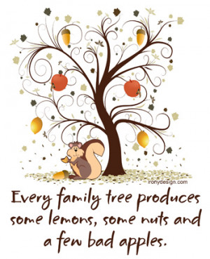 Every family tree produces some lemons, some nuts and a few bad apples ...