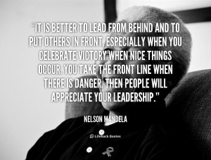 quote-Nelson-Mandela-it-is-better-to-lead-from-behind-88363.png