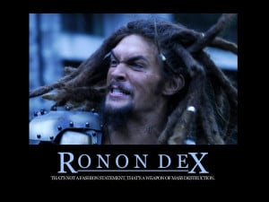 nah ronon dex is the mmost baddass guy out there