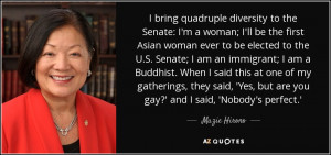 diversity to the Senate: I'm a woman; I'll be the first Asian woman ...