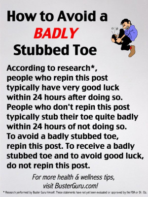 How to Avoid a BADLY Stubbed Toe.... hey, I'm not taking any chances ...