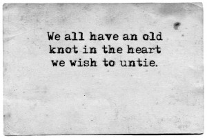 an old knot in the heart
