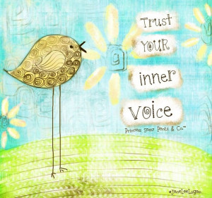 Trust your inner voice quote via www.Facebook.com/PrincessSassyPantsCo