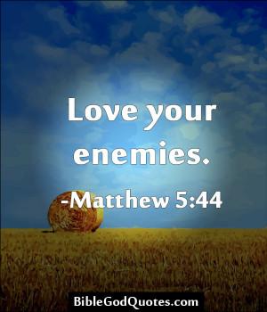 Love Your Enemies - Bible Quote