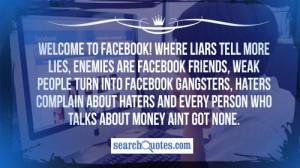 tell more lies, enemies are Facebook friends, weak people turn into ...