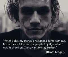 Ok I kinda cheated, this quote isn't from the Joker himself, it's from ...