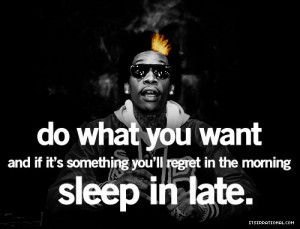 wiz khalifa quotes, best, sayings, sleep, late | Inspirational ...