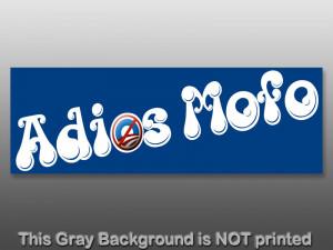 Adios Mofo Bumper Sticker -decal nobama anti obama vote