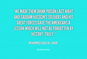 quote-Mohammed-Saeed-al-Sahaf-we-made-them-drink-poison-last-night ...