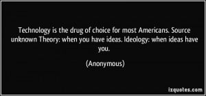is the drug of choice for most Americans. Source unknown Theory ...