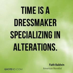 Faith Baldwin - Time is a dressmaker specializing in alterations.