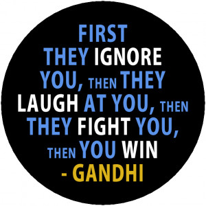 ... on this Page: Then They Fight You Then You Win Gandhi Quote design