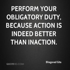 Perform Your Obligatory Duty, Because Action Is Indeed Better Than In ...
